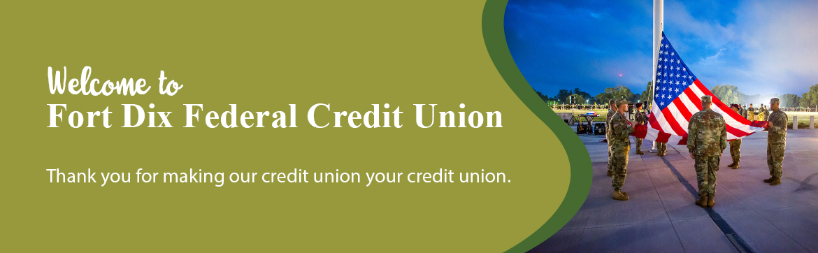 Welcome to Fort Dix Federal Credit Union